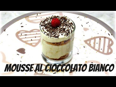 Mousse al Cioccolato Bianco- la ricetta più semplice in assoluto - YouTube
