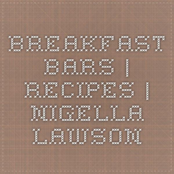 BREAKFAST BARS | Recipes | Nigella Lawson