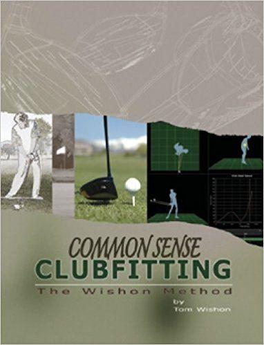 Commonsense Club Fitting : The Wishon Method: Tom Wishon: 9780977796106: Amazon.com: Books