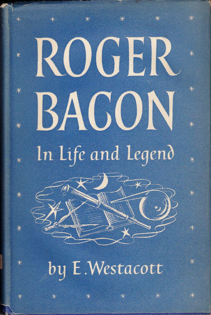 Roger Bacon: In Life and Legend