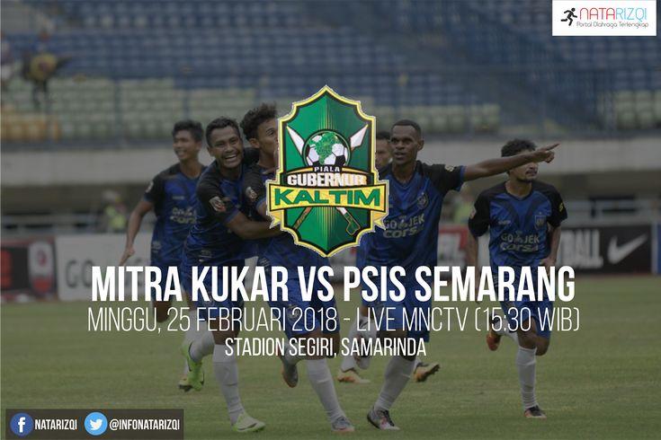 Nonton Live Streaming Mitra Kukar vs PSIS Semarang : Jadwal Grup A Piala Gubernur Kaltim 2018 Live MNC TV