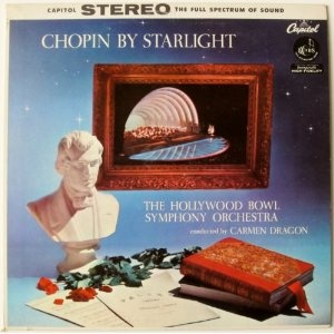 Chopin By Starlight: The Hollywood Bowl Symphony Orchestra - I love the music of Chopin. This is one of the first LPs I remember from my parent's record cabinet. I was listening to it regularly before I even started 1st grade.