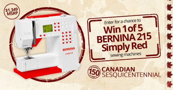 ~ Win Your Own BERNINA 215 Simply Red in BERNINA's Canadian Sesquicentennial....WOW that would be too cool :)