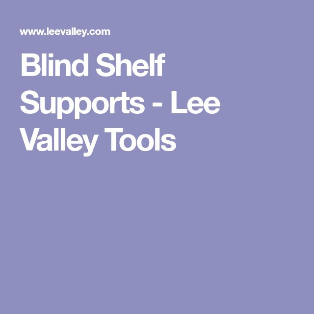 Blind Shelf Supports - Lee Valley Tools