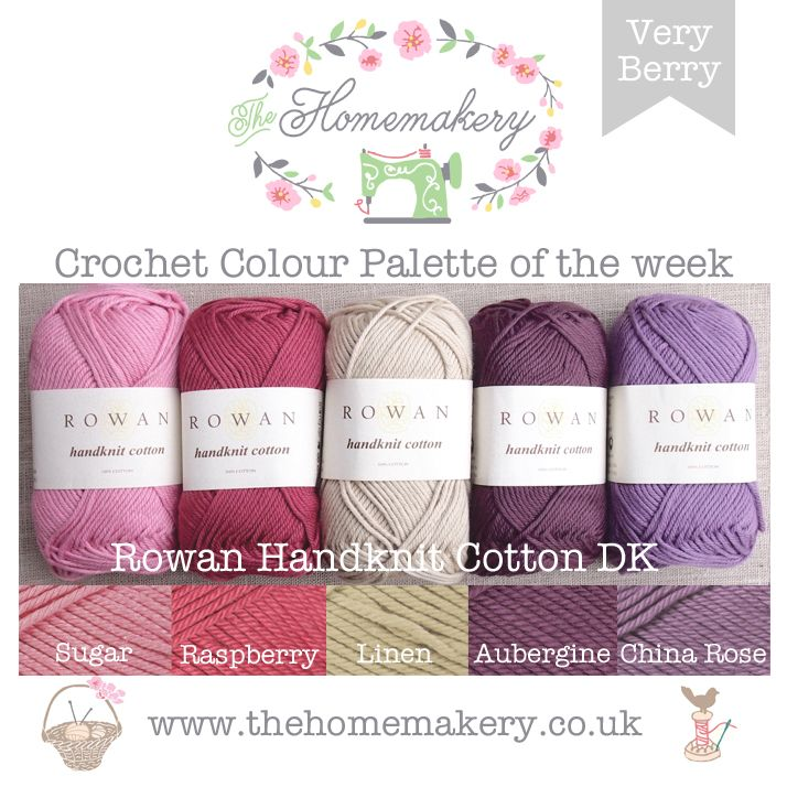 Very Berry Crochet Colour Palette uses beautiful berry hued yarn from Rowan Handknit Cotton DK , a lovely soft yarn made from 100% cotton.