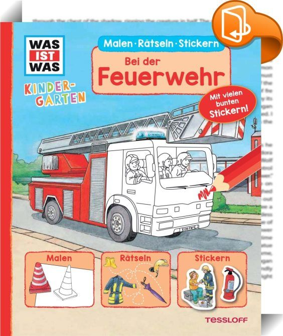 WAS IST WAS Kindergarten Malen, Rätseln, Stickern Bei der Feuerwehr