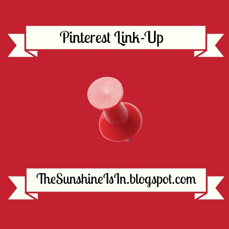 The Sunshine Is In: Pinterest Link-Up  Add Your Pinterest Link Here   http://thesunshineisin.blogspot.ca/2013/02/pinterest-link-up.html#