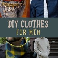Looking for cheap but stylish clothes for men? It can be hard to find a great deal at stores. Men's fashion is not cheap. If you want to save money on men's clothing, the best solution would be DIY clothes for men!    DIY Clothes for Men |