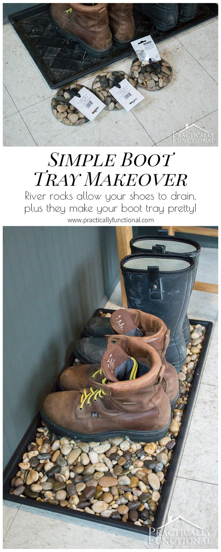 Give a plain boot tray a 2 minute makeover with river rocks; they allow your shoes to drain and make the tray look pretty!