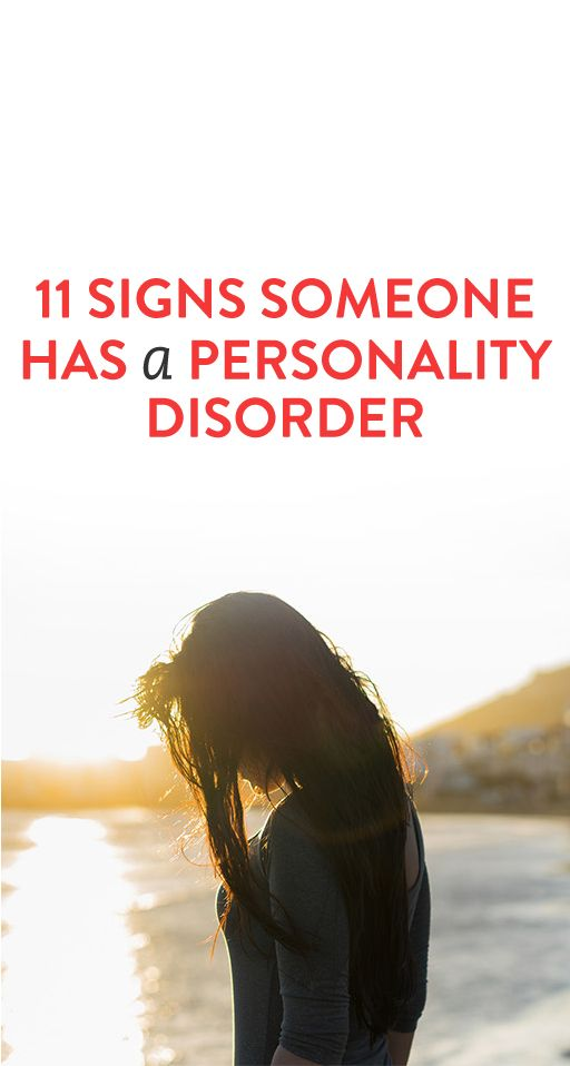11 Signs Someone Has A Personality Disorder