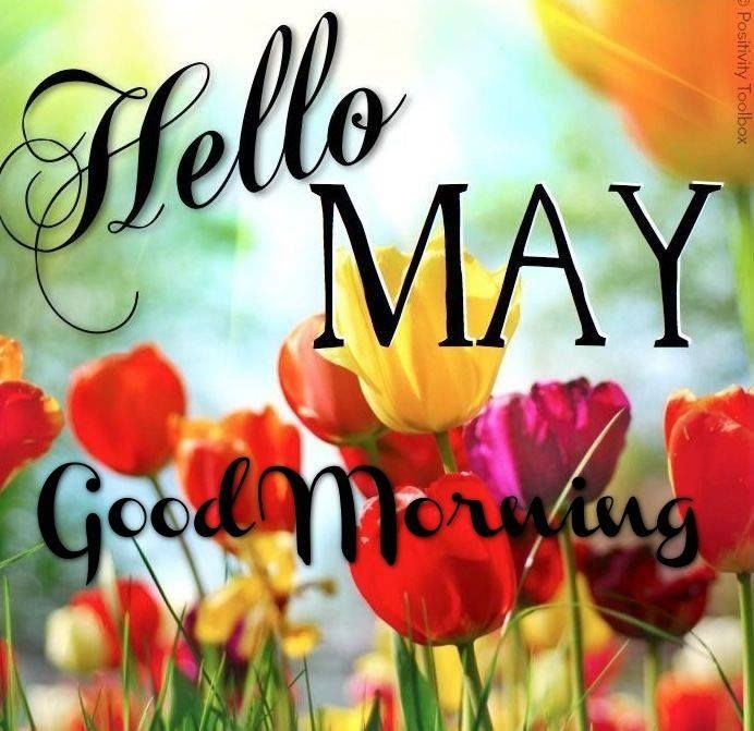 Month of May...Welcome.