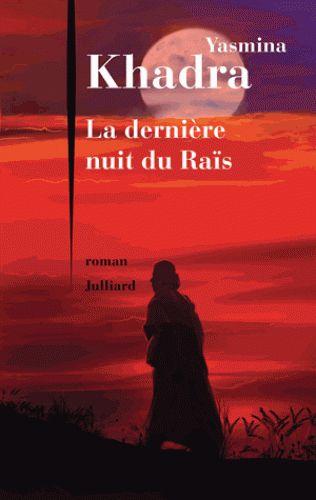 La derniere nuit du Raïs / Yasmina Khadra, 2015 http://bu.univ-angers.fr/rechercher/description?notice=000803281