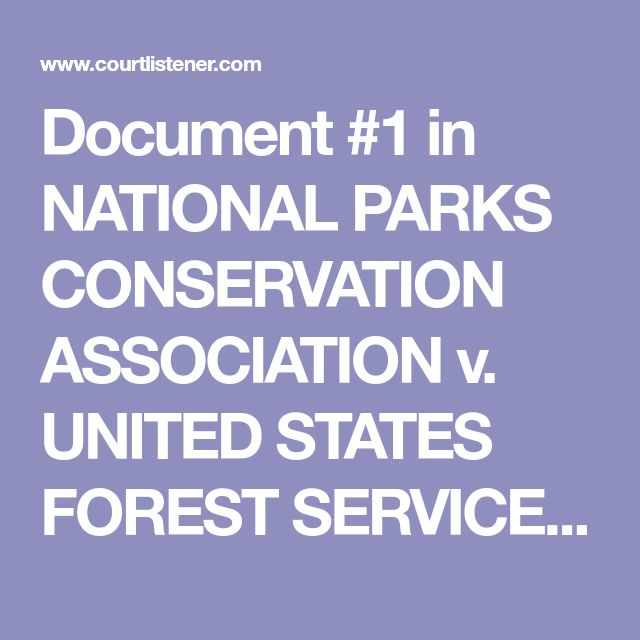 Document #1 in NATIONAL PARKS CONSERVATION ASSOCIATION v. UNITED STATES FOREST SERVICE – CourtListener.com