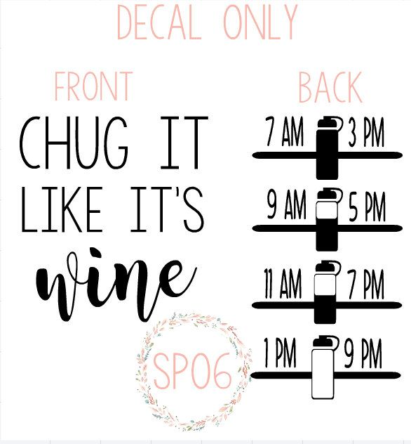 Chug it like its,wine,vodka,water bottle decal,drink your effing water,water intake,gym bottle,adult water bottle,funny water bottle by sposix on Etsy