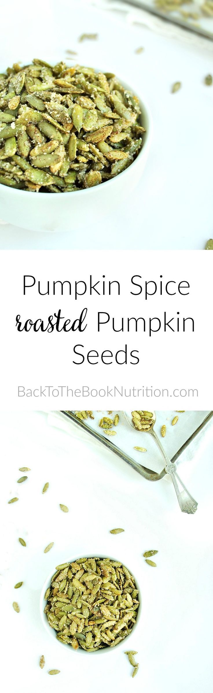 Easy Pumpkin Spice Roasted Pumpkin Seeds - healthy and surprisingly addictive!   Back To The Book Nutrition