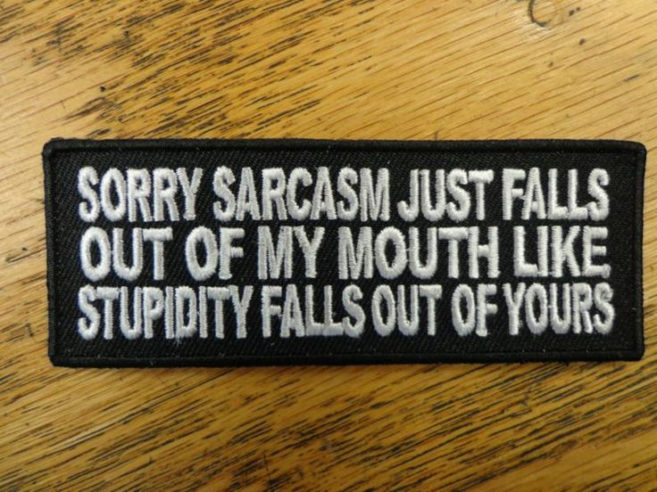 Sorry sarcasm Funny Saying Vest Patch Motorcycle Biker Outlaw Patch Club Patch
