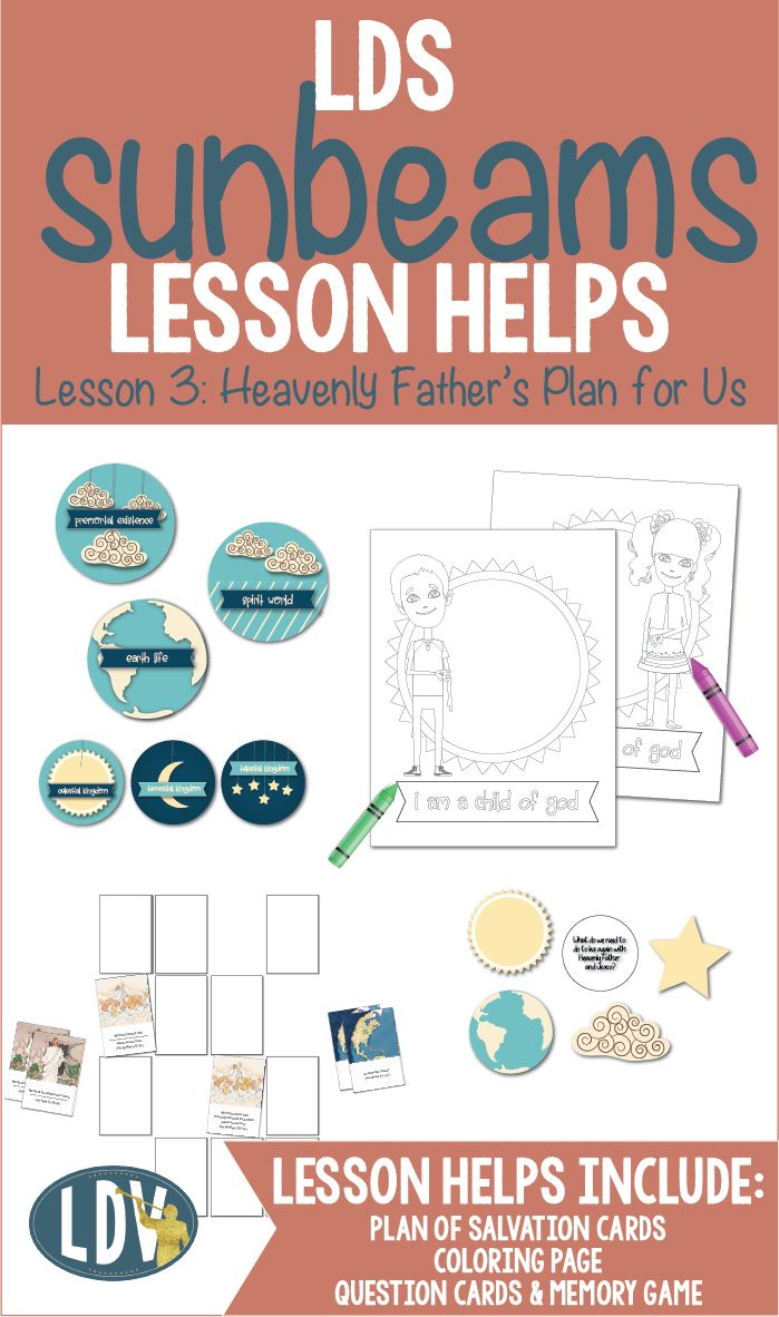 "LDS Sunbeam's Lesson helps for 2017! Lesson 3: ""Heavenly Father's Plan for Us"" www.LatterDayVillage.com"