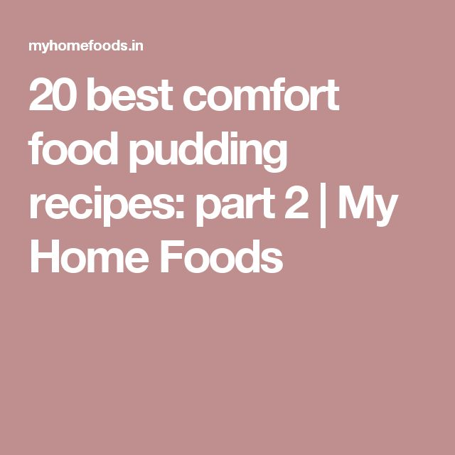 20 best comfort food pudding recipes: part 2 | My Home Foods - for the santiago tart recipe