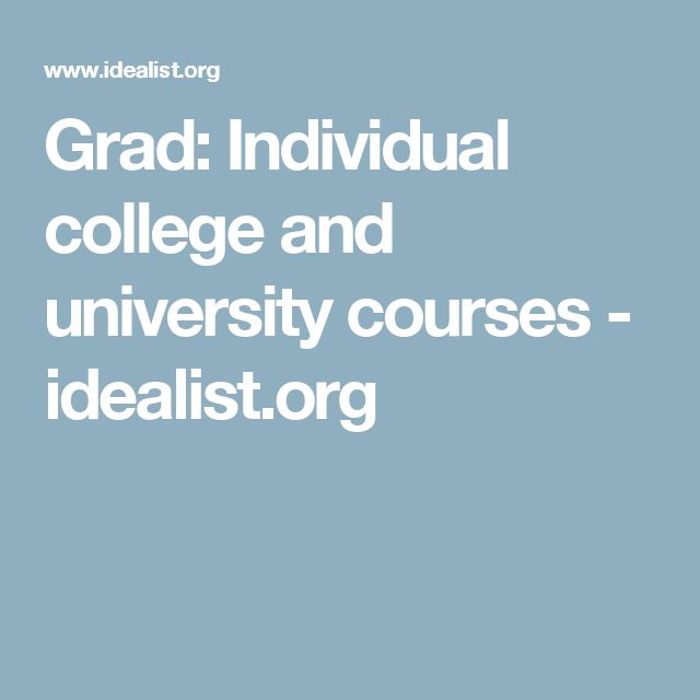 Grad: Individual college and university courses   - idealist.org