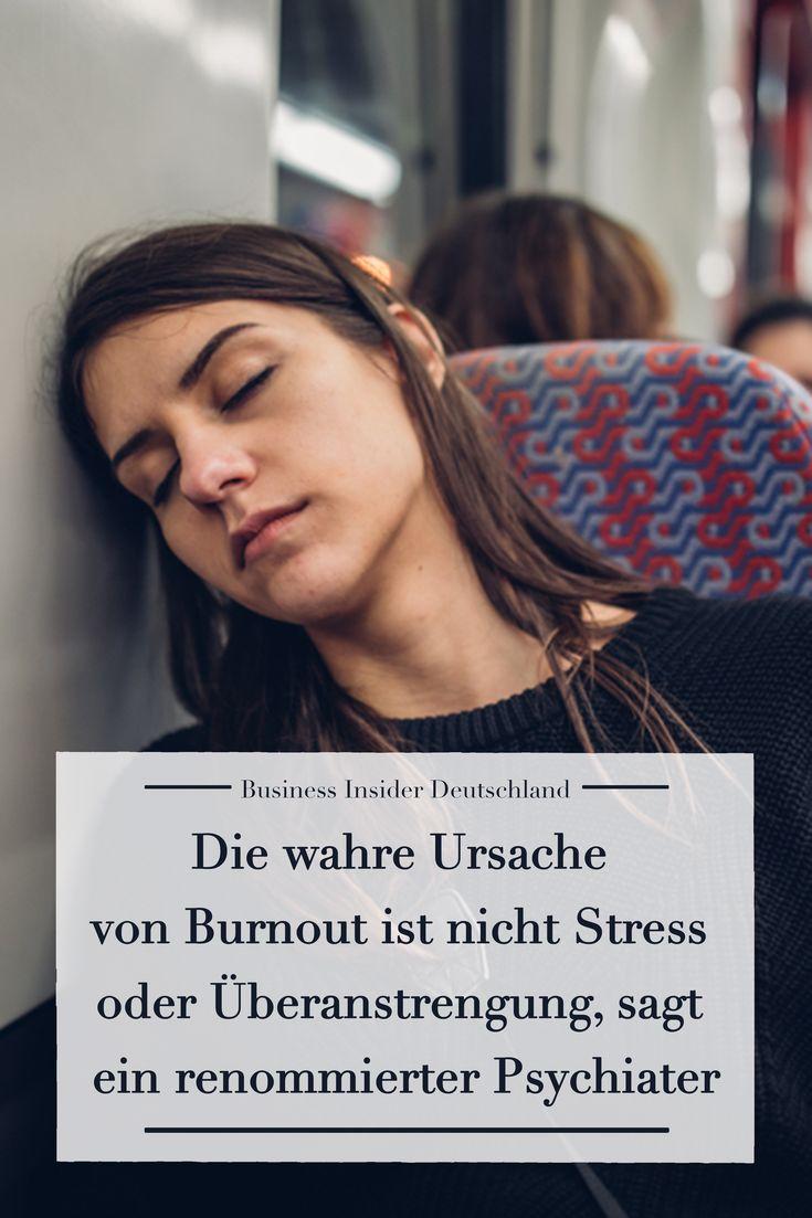 Die wahre Ursache von Burnout ist nicht Stress oder Überanstrengung, sagt ein Psychiater