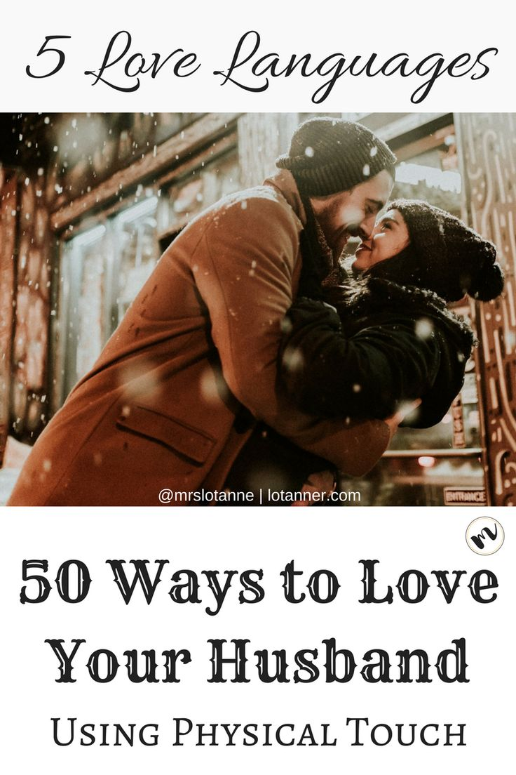 50 Ways to Love Your Husband Using Physical Touch | Mrs. Lo Tanner