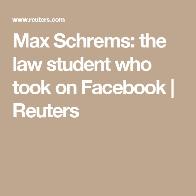 Max Schrems: the law student who took on Facebook | Reuters