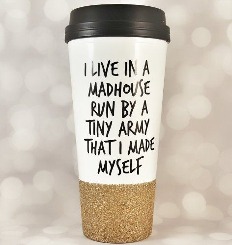 Funny Travel Coffee Mug For Mom - I Live in a Madhouse - Coffee Tumbler - Coffee Mugs with Sayings - Coffee Travel Mug - Glitter Cup