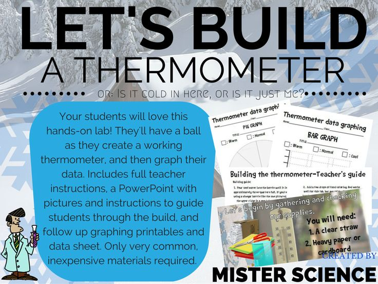 Fun, STEM based lab! Students build a working thermometer from simple materials, gather data, and graph that data in both a bar and pie (circle) graph! Created for upper elementary and junior high students by Mister Science.