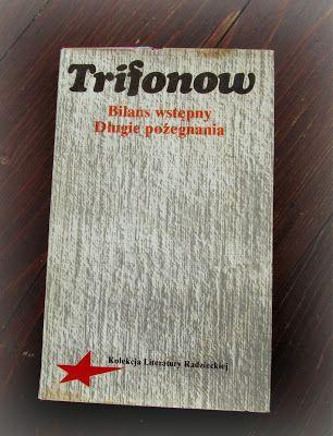 moje zaczytanie: Wprawdzie czwartek, ale post środowy..... Jurij Trifonow w środzie z książką....#4