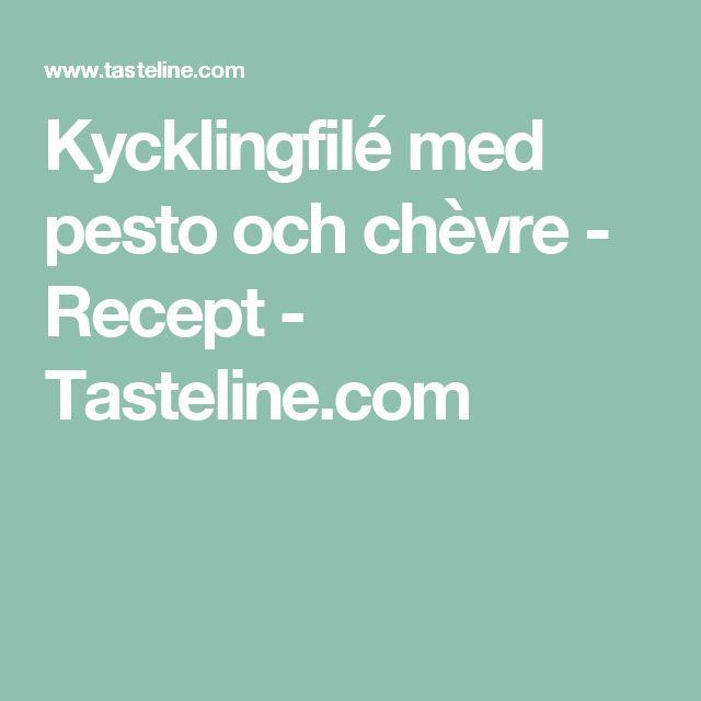Kycklingfilé med pesto och chèvre - Recept - Tasteline.com