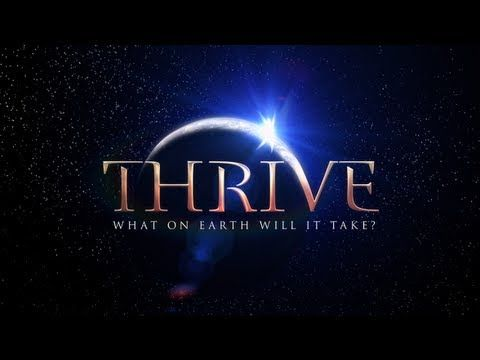 A must see movie. THRIVE: What On Earth Will It Take?