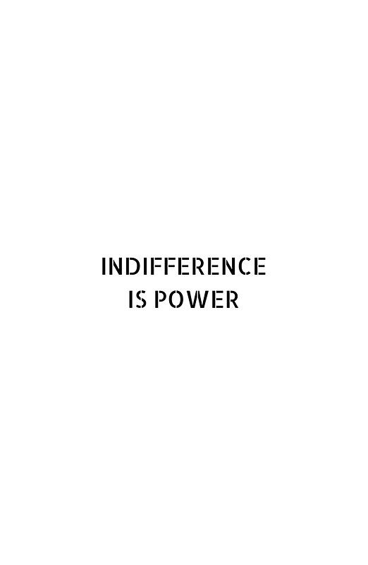 INDIFFERENCE IS POWER #stoic #empowering