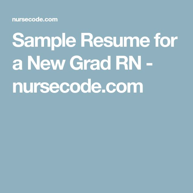 Sample Resume for a New Grad RN - nursecode.com