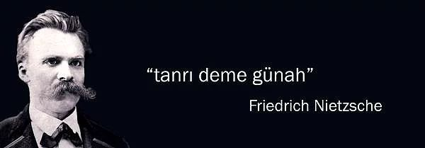 Friedrich Nietzsche'nin unutulmaz sözü...