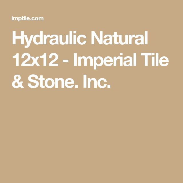 Hydraulic Natural 12x12 - Imperial Tile & Stone. Inc.