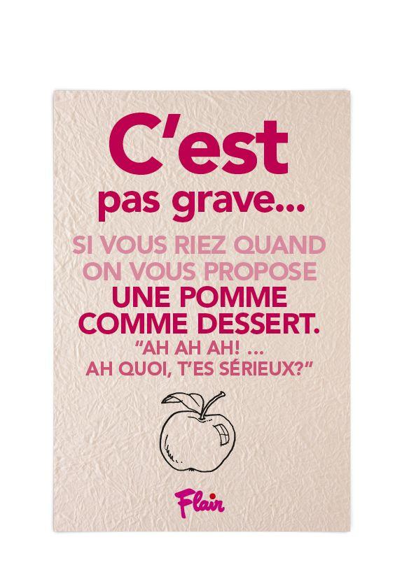 C'est pas grave si vous riez quand on vous porpose une pomme comme dessert.