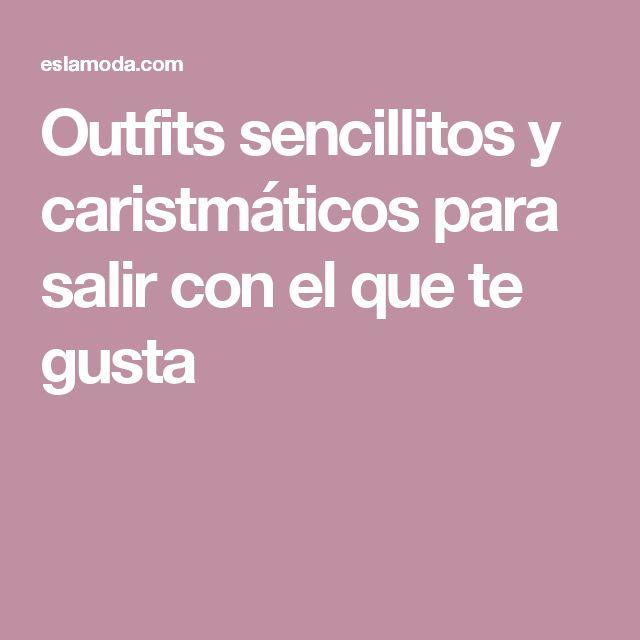 Outfits sencillitos y caristmáticos para salir con el que te gusta