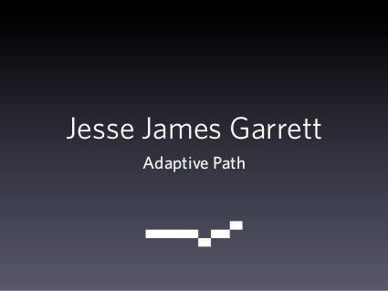 Elements of User Experience by Jesse James Garrett by Open Journalism on the Open Web, via Slideshare