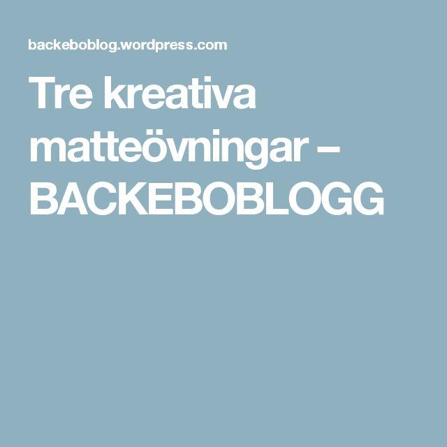 Tre kreativa matteövningar – BACKEBOBLOGG