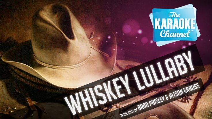 """Whiskey Lullaby (Duet) in the Style of """"Brad Paisley & Alison Krauss"""" wi..."""