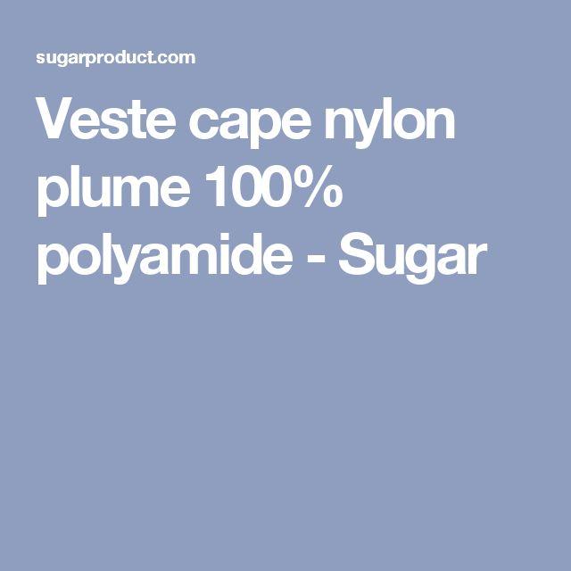 Veste cape nylon plume 100% polyamide - Sugar