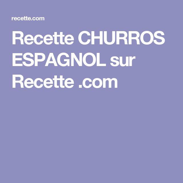 Recette CHURROS ESPAGNOL sur Recette .com