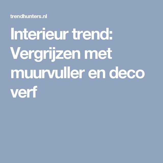 Interieur trend: Vergrijzen met muurvuller en deco verf