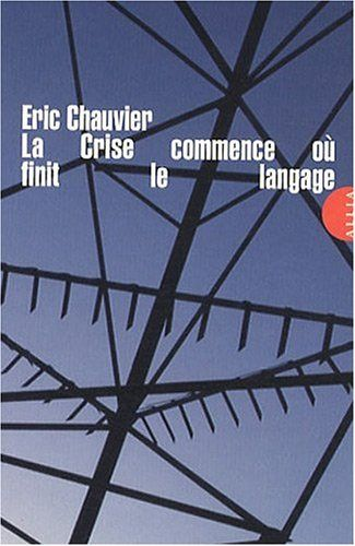 La Crise commence où finit le langage