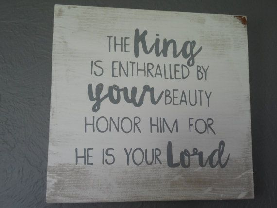 Psalm 45:11 The King is enthralled sign