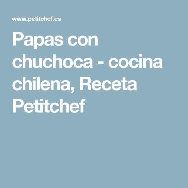 Papas con chuchoca - cocina chilena, Receta Petitchef