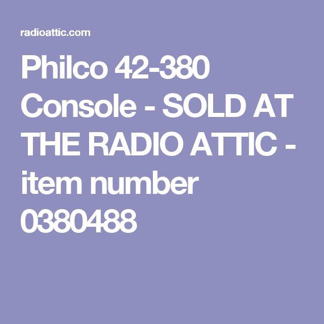 Philco 42-380 Console - SOLD AT THE RADIO ATTIC - item number 0380488