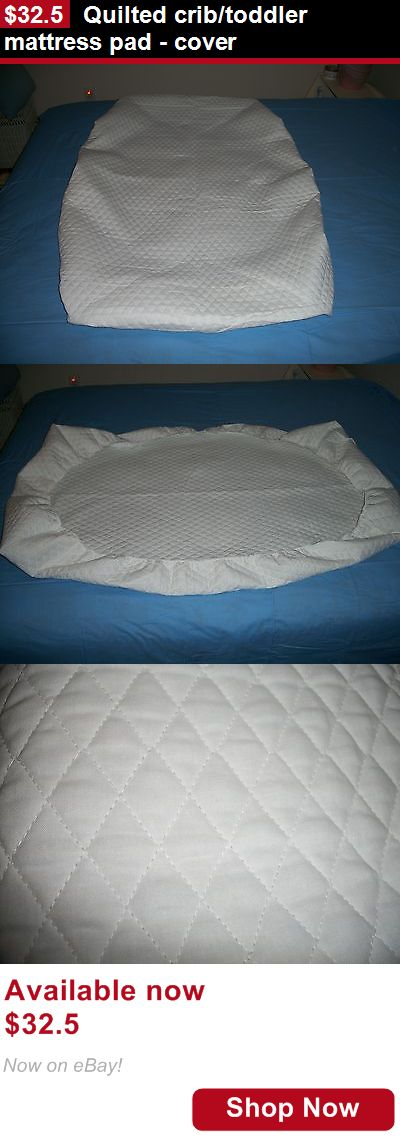 Mattress Pads And Covers: Quilted Crib/Toddler Mattress Pad - Cover BUY IT NOW ONLY: $32.5