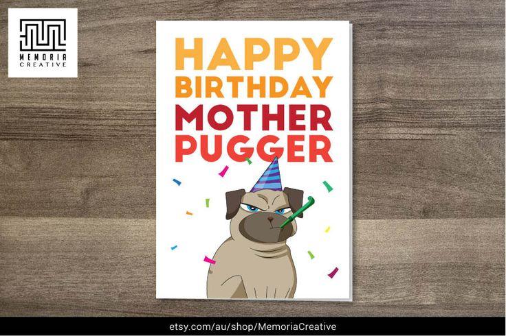 https://www.etsy.com/au/listing/220867669/happy-birthday-motherpugger-i-love-you #BirthdayCard #Pug #CuteCard #HappyBirthday #FunnyCard