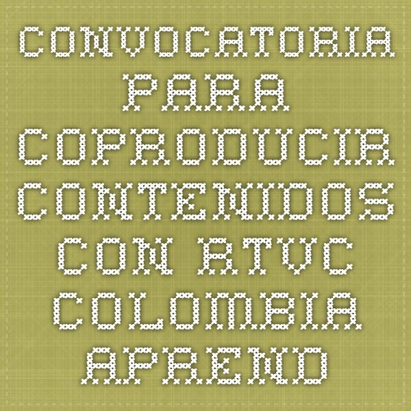"""Convocatoria para coproducir contenidos con rtvc - Colombia Aprende Radio Televisión Nacional de Colombia-rtvc busca nuevos aliados con la intención de producir contenidos audiovisuales, a través de un """"Mercado de Coproducción"""", y canalizar así los intereses de diversos miembros del sector para coproducir proyectos que se encuentren en un avanzado estado de desarrollo y financiación."""